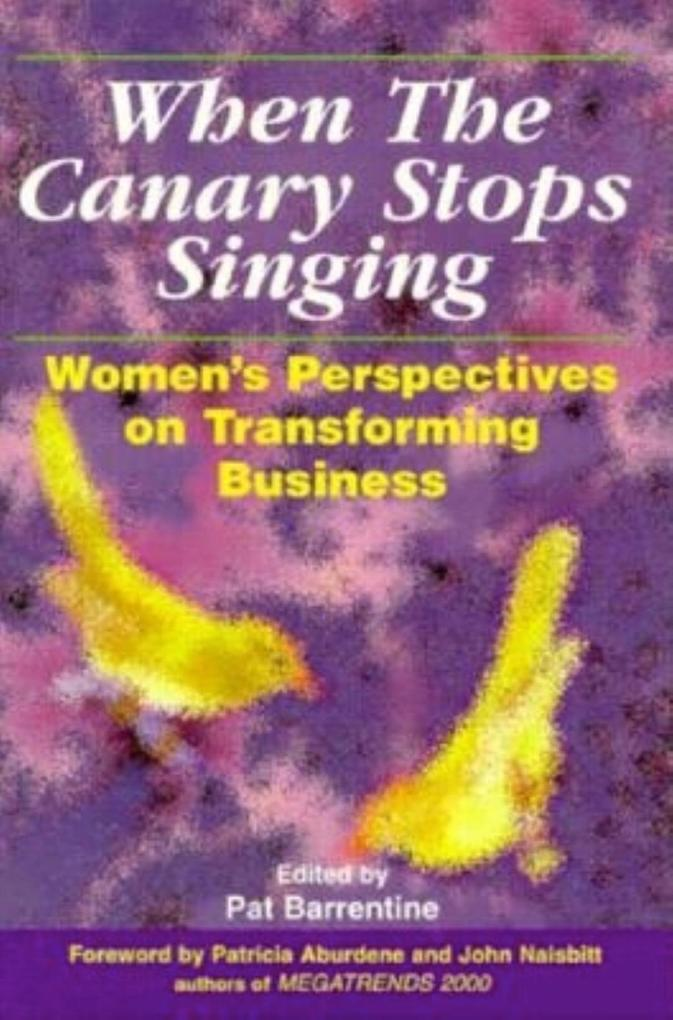 When the Canary Stops Singing: Women's Perspectives on Transforming Business als Buch