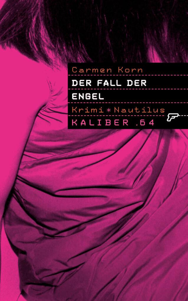 Kaliber .64: Der Fall der Engel als eBook von Carmen Korn - Edition Nautilus