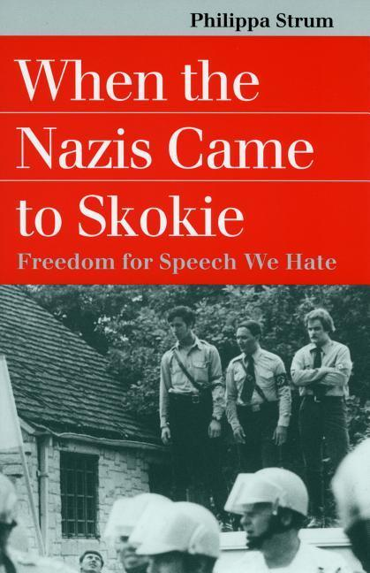 When the Nazis Came to Skokie: Freedom for the Speech We Hate als Taschenbuch
