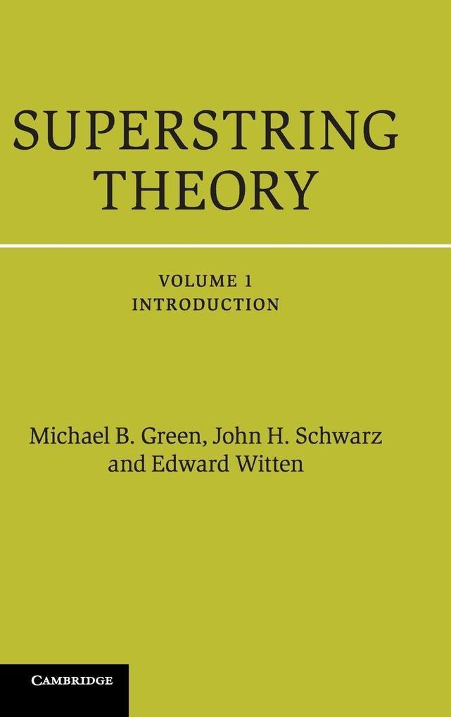 Superstring Theory, Vol. 1 als Buch von Michael B. Green, John H. Schwarz, Edward Witten