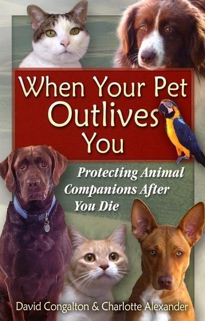 The When Your Pet Outlives You: Protecting Animal Companions After You Die als Taschenbuch