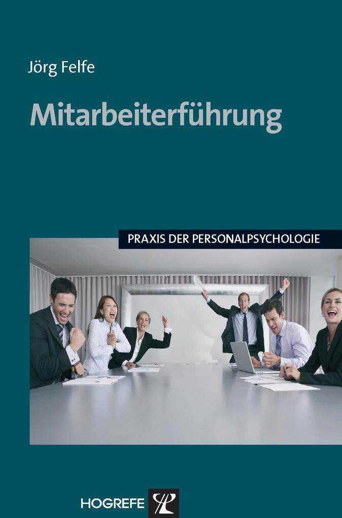 Mitarbeiterführung (Praxis der Personalpsychologie, Band 20) als eBook