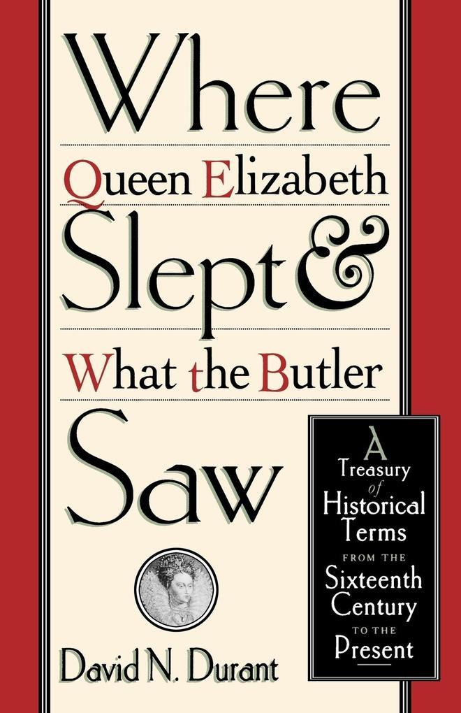 Where Queen Elizabeth Slept and What the Butler Saw als Taschenbuch