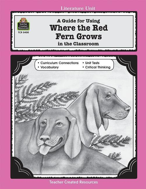 A Guide for Using Where the Red Fern Grows in the Classroom als Taschenbuch
