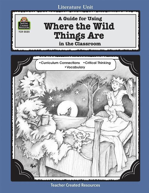 A Guide for Using Where the Wild Things Are in the Classroom als Taschenbuch