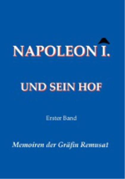 Napoleon I. und sein Hof (Erster Band) als Buch