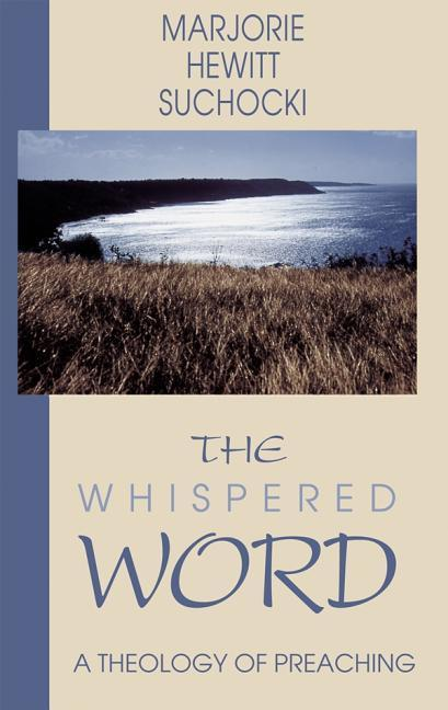 The Whispered Word: A Theology of Preaching als Taschenbuch