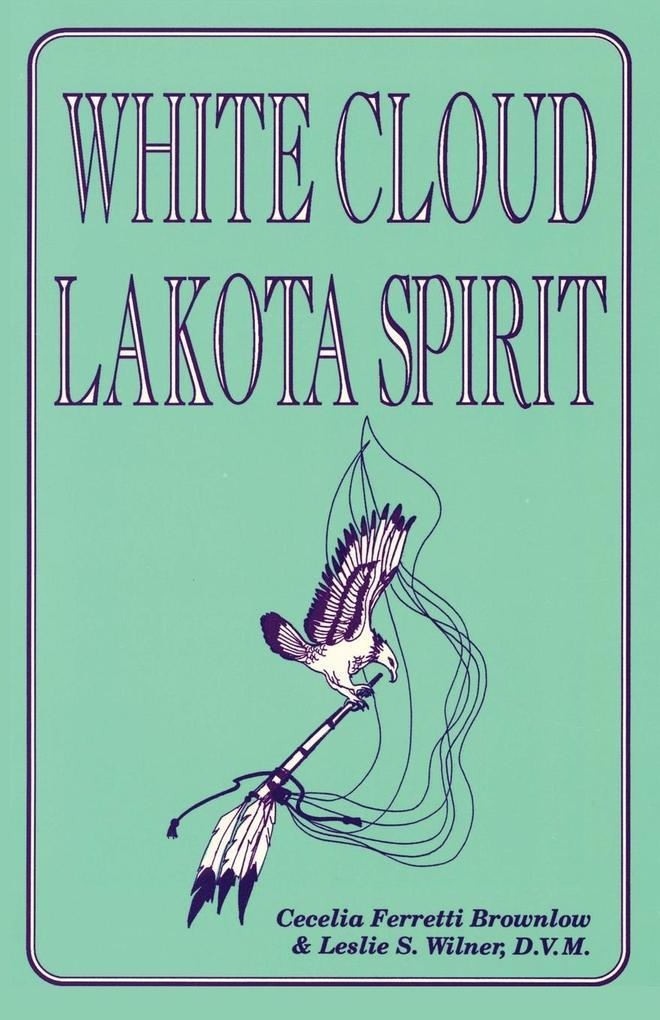 White Cloud, Lakota Spirit als Taschenbuch
