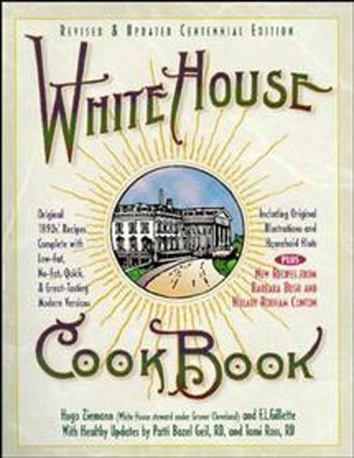 White House Cookbook Revised & Updated Centennial Edition: Original 1890's Recipes Complete with Low-Fat, No-Fat, Quick & Great-Tasting Modern Version als Buch