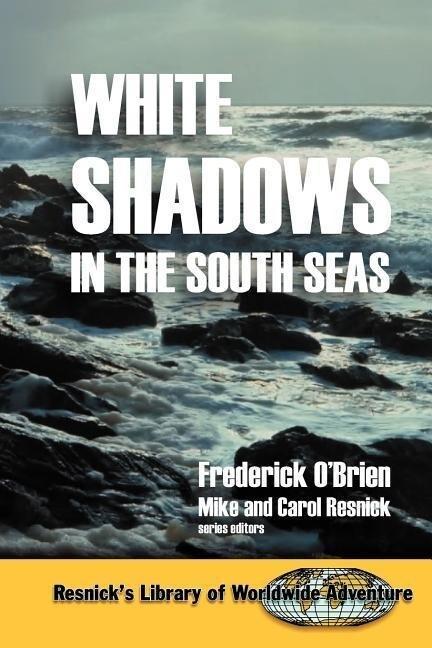 White Shadows in the South Seas als Taschenbuch