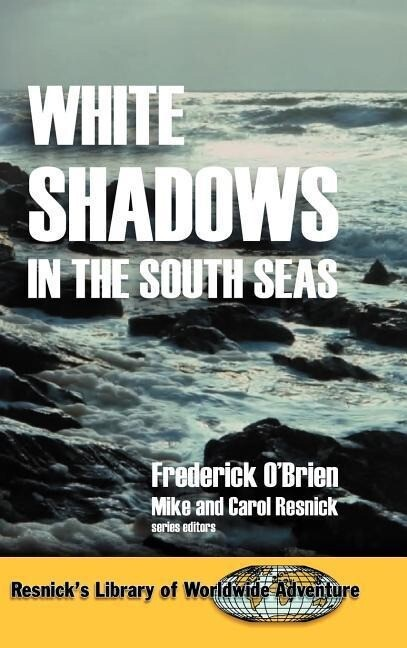 White Shadows in the South Seas als Buch