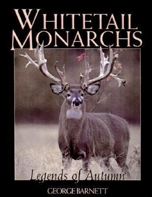 Whitetail Monarchs: The Legends of Autumn als Buch
