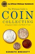 Whitman's Guide to Coin Collecting: A Beginner's Guide to the World of Coins als Taschenbuch