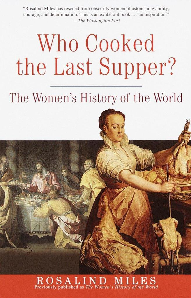 Who Cooked the Last Supper?: The Women's History of the World als Taschenbuch