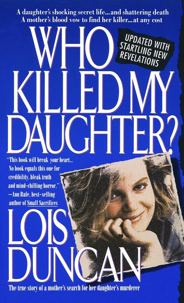 Who Killed My Daughter?: The True Story of a Mother's Search for Her Daughter's Murderer als Taschenbuch