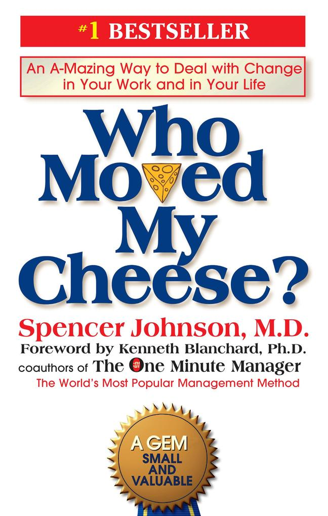 Who Moved My Cheese?: An A-Mazing Way to Deal with Change in Your Work and in Your Life als Buch