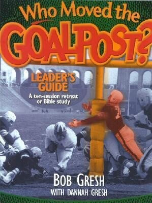 Who Moved the Goalpost? Leader's Guide als Taschenbuch