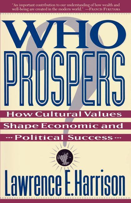 Who Prospers: How Cultural Values Shape Economic and Political Success als Taschenbuch