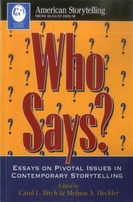 Who Says?: Essays on Pivotal Issues in Contemporary Storytelling (American Storytelling) als Taschenbuch
