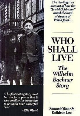 Who Shall Live?: The Wilhelm Bachner Story als Buch