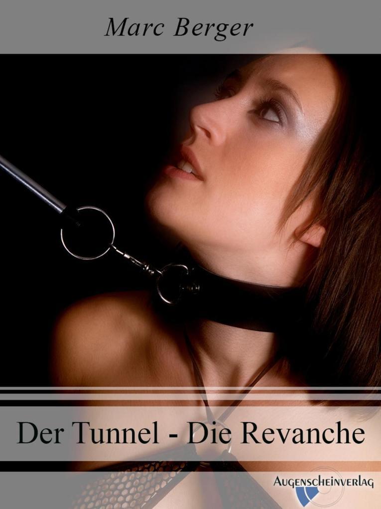 Der Tunnel - Die Revanche als eBook