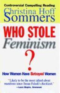 Who Stole Feminism?: How Women Have Betrayed Women als Taschenbuch