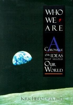 Who We Are: A Chronicle of the Ideas That Shaped Our World als Buch