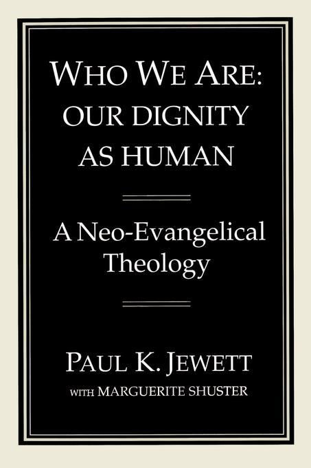 Who We Are: Our Dignity as Human: A Neo-Evangelical Theology als Taschenbuch