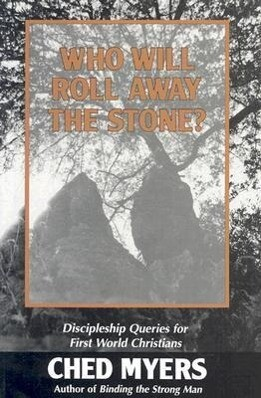 Who Will Roll Away the Stone?: Discipleship Queries for First World Christians als Taschenbuch