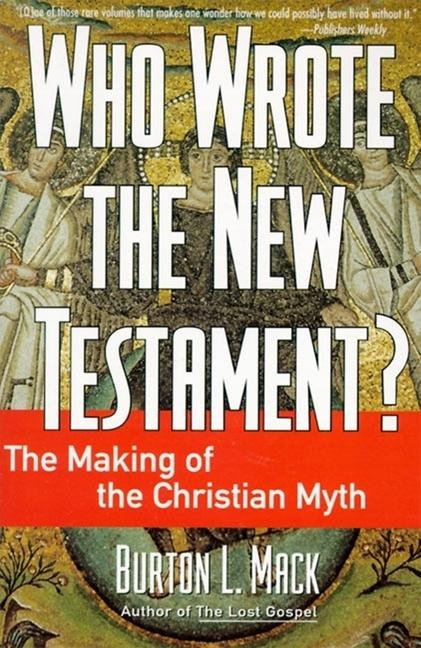 Who Wrote the New Testament?: The Making of the Christian Myth als Taschenbuch