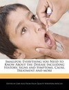 Smallpox: Everything You Need to Know about the Disease Including History, Signs and Symptoms, Cause, Treatment and More