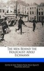 The Men Behind the Holocaust: Adolf Eichmann