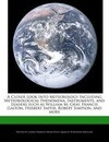 A Closer Look Into Meteorology Including Meteorological Phenomena, Instruments, and Leaders Such as William M. Gray, Francis Galton, Herbert Saffir,