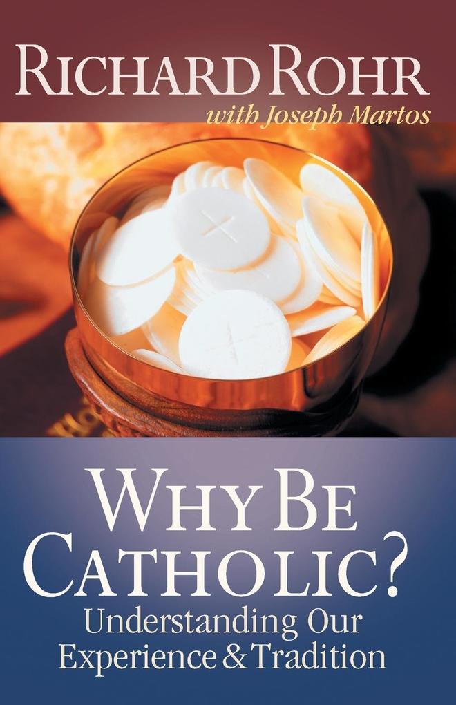 Why Be Catholic? als Taschenbuch