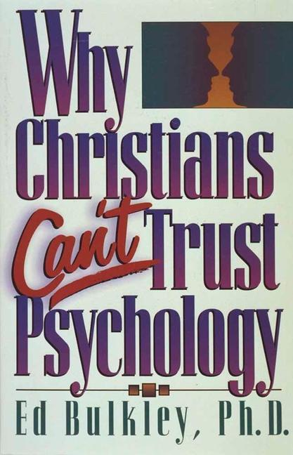 Why Christians Can't Trust Psychology als Taschenbuch