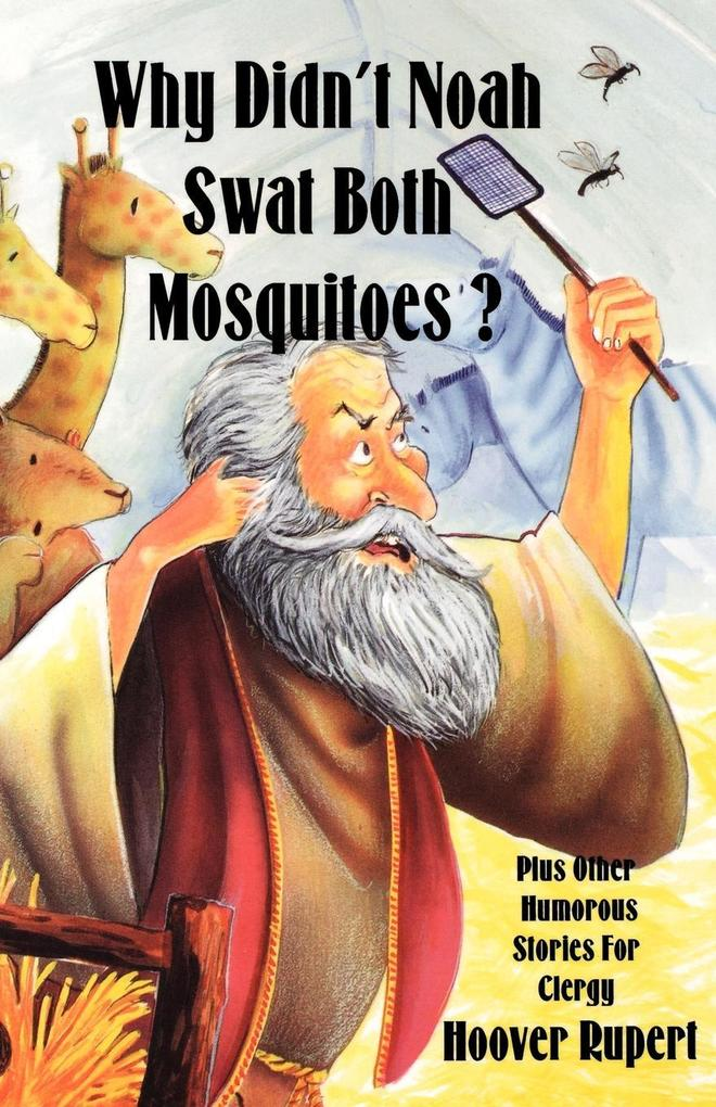 Why Didn't Noah Swat Both Mosquitoes? Plus Other Humorous Stories for Clergy als Taschenbuch