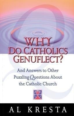 Why Do Catholics Genuflect?: And Answers to Other Puzzling Questions about the Catholic Church als Taschenbuch