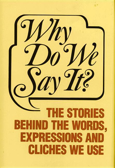 Why Do We Say It? als Buch