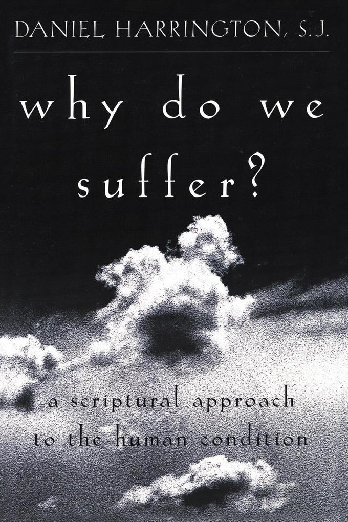 Why Do We Suffer?: A Scriptural Approach to the Human Condition als Taschenbuch