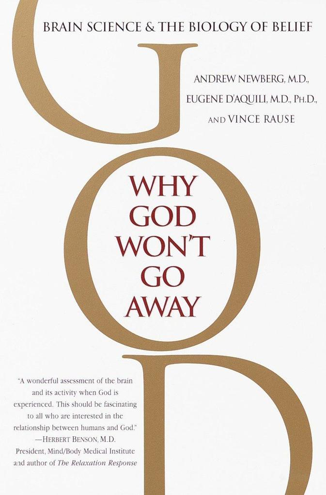 Why God Won't Go Away: Brain Science and the Biology of Belief als Taschenbuch