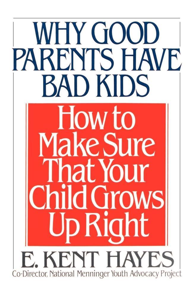Why Good Parents Have Bad Kids als Taschenbuch