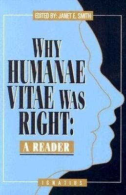 Why Humanae Vitae Was Right: A Reader als Taschenbuch