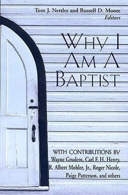 Why I Am a Baptist als Taschenbuch
