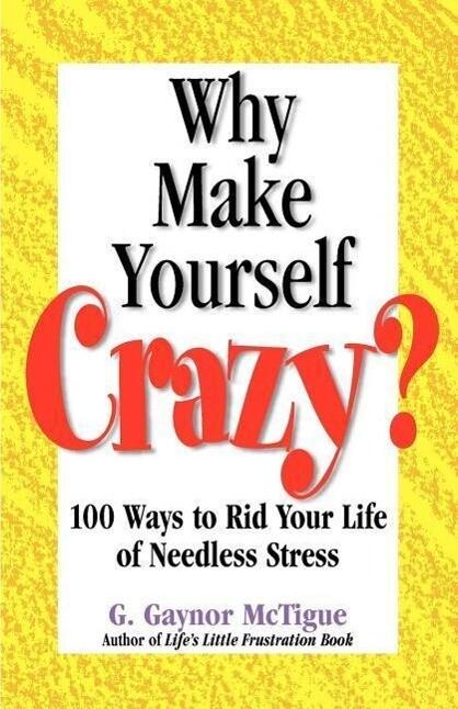 Why Make Yourself Crazy? als Taschenbuch