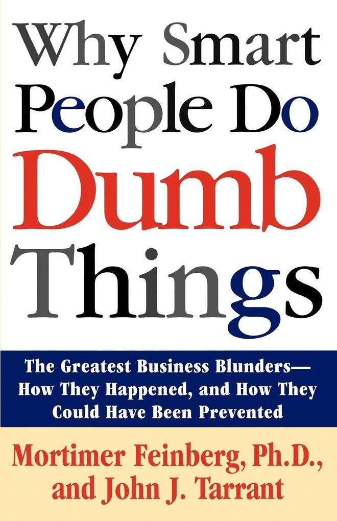 Why Smart People Do Dumb Things als Taschenbuch