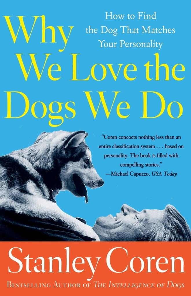 Why We Love the Dogs We Do: How to Find the Dog That Matches Your Personality als Taschenbuch