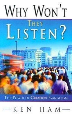 Why Won't They Listen?: The Power of Creation Evangelism als Taschenbuch