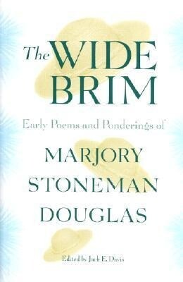 The Wide Brim: Early Poems and Ponderings of Marjory Stoneman Douglas als Taschenbuch