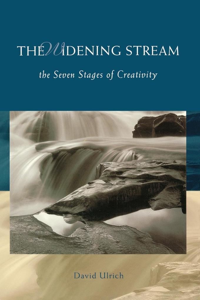 The Widening Stream: The Seven Stages of Creativity als Taschenbuch