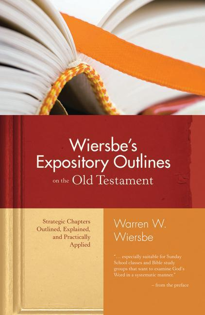 Wiersbe's Expository Outlines on the Old Testament: Strategic Chapters Outlined, Explained, and Practically Applied als Buch